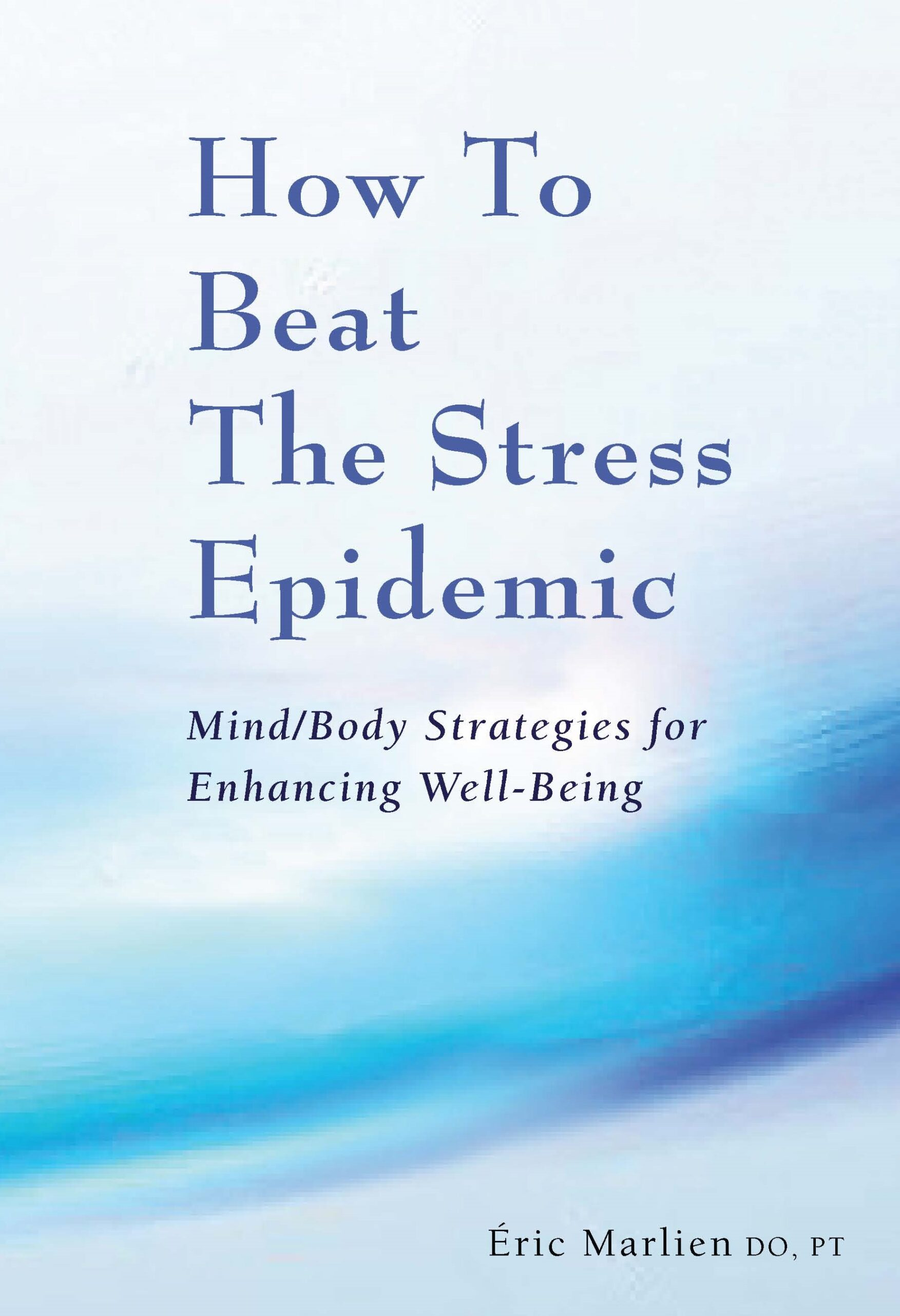 How to beat the stress epidemic